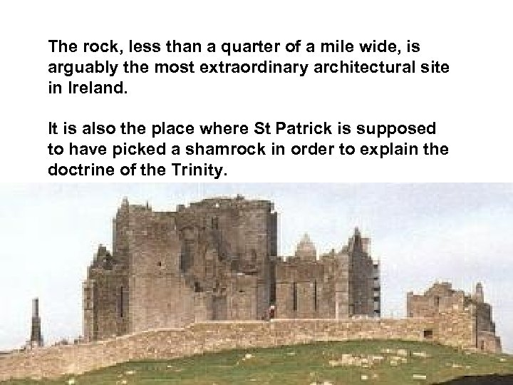 The rock, less than a quarter of a mile wide, is arguably the most