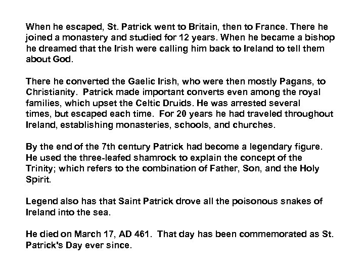 When he escaped, St. Patrick went to Britain, then to France. There he joined