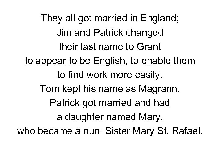 They all got married in England; Jim and Patrick changed their last name to
