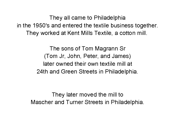 They all came to Philadelphia in the 1950's and entered the textile business together.