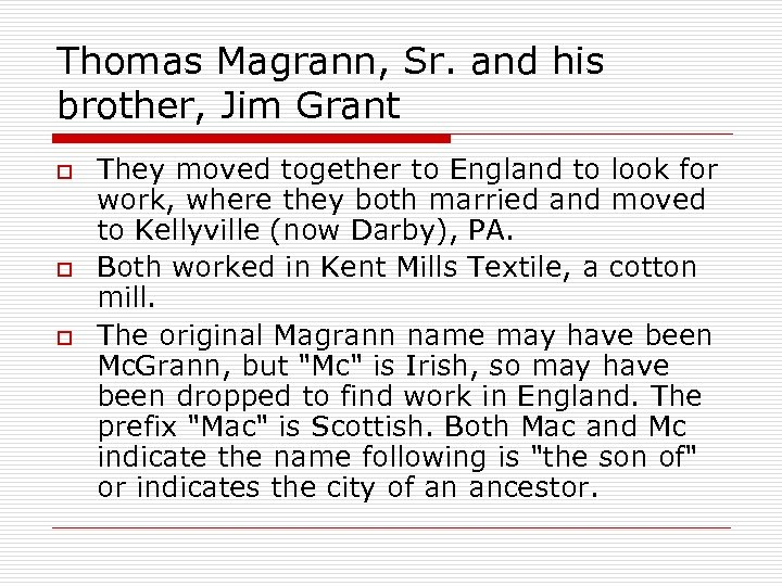 Thomas Magrann, Sr. and his brother, Jim Grant o o o They moved together