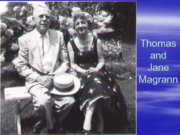 Thomas and Jane Magrann