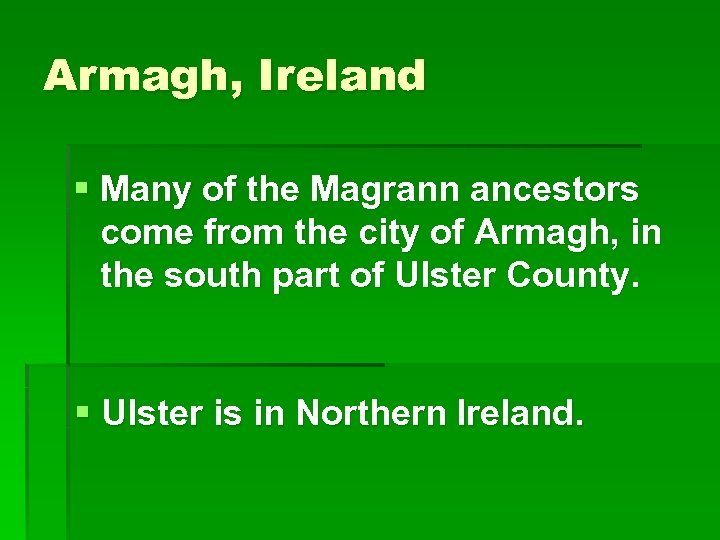 Armagh, Ireland § Many of the Magrann ancestors come from the city of Armagh,