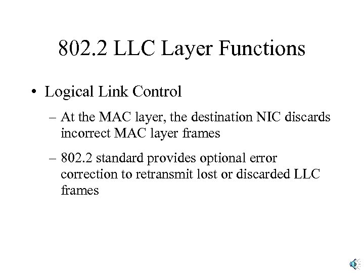 802. 2 LLC Layer Functions • Logical Link Control – At the MAC layer,