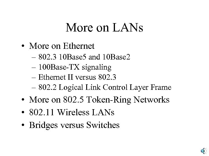 More on LANs • More on Ethernet – 802. 3 10 Base 5 and