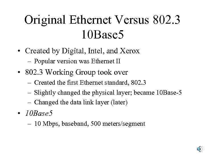Original Ethernet Versus 802. 3 10 Base 5 • Created by Digital, Intel, and