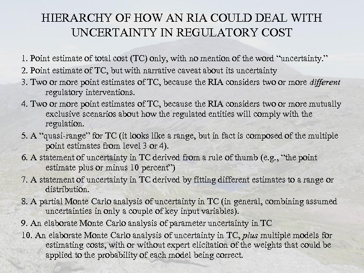 HIERARCHY OF HOW AN RIA COULD DEAL WITH UNCERTAINTY IN REGULATORY COST 1. Point