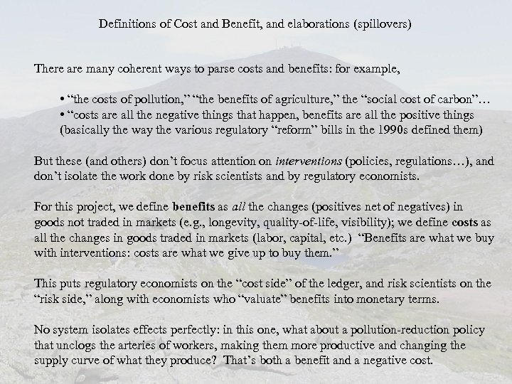 Definitions of Cost and Benefit, and elaborations (spillovers) There are many coherent ways to