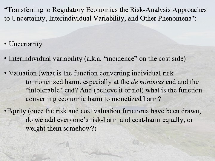 """""""Transferring to Regulatory Economics the Risk-Analysis Approaches to Uncertainty, Interindividual Variability, and Other Phenomena"""":"""