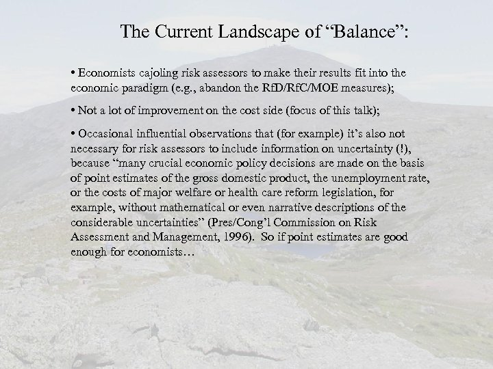 """The Current Landscape of """"Balance"""": • Economists cajoling risk assessors to make their results"""