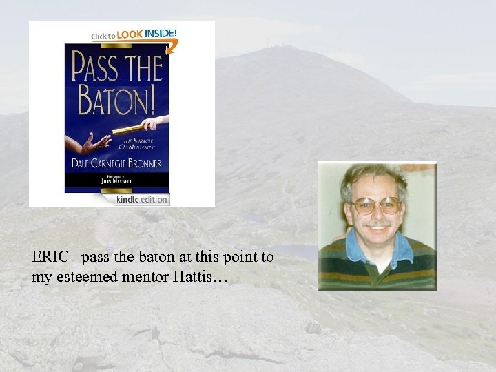 ERIC– pass the baton at this point to my esteemed mentor Hattis…