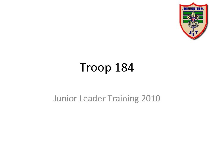 Troop 184 Junior Leader Training 2010