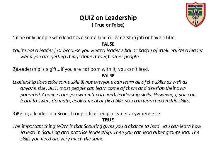 QUIZ on Leadership ( True or False) 1)The only people who lead have some