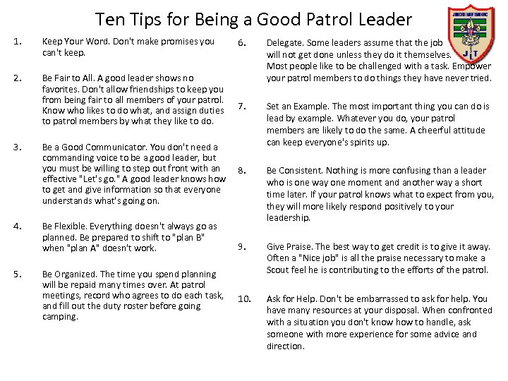 Ten Tips for Being a Good Patrol Leader 1. Keep Your Word. Don't make