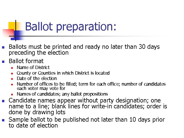 Ballot preparation: n n Ballots must be printed and ready no later than 30