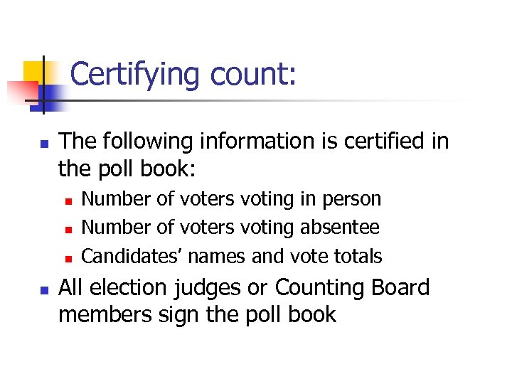 Certifying count: n The following information is certified in the poll book: n n