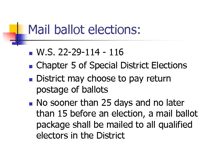 Mail ballot elections: n n W. S. 22 -29 -114 - 116 Chapter 5
