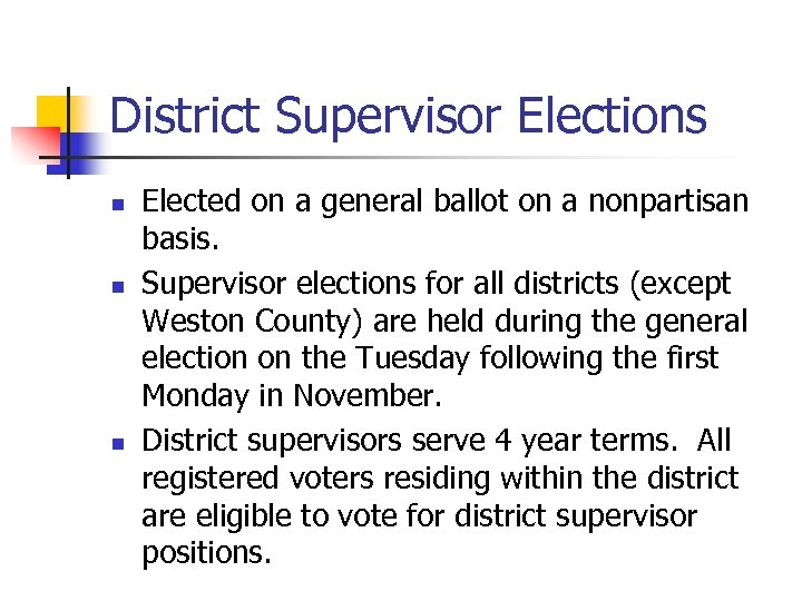 District Supervisor Elections n n n Elected on a general ballot on a nonpartisan
