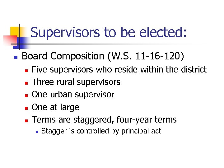 Supervisors to be elected: n Board Composition (W. S. 11 -16 -120) n n