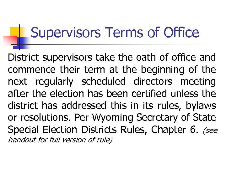 Supervisors Terms of Office District supervisors take the oath of office and commence their