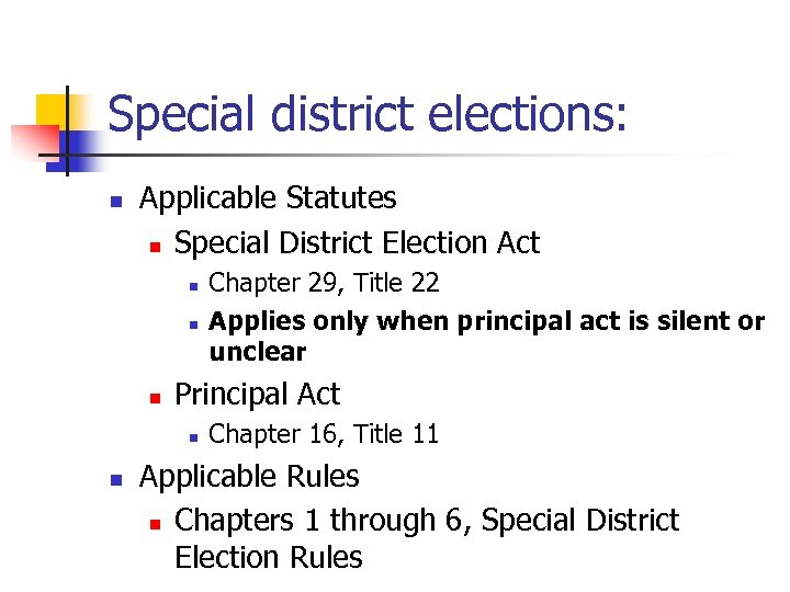 Special district elections: n Applicable Statutes n Special District Election Act n n n