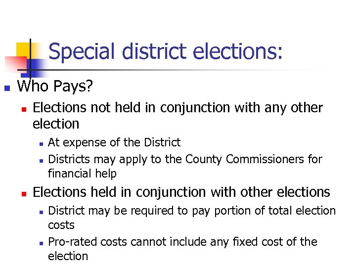 Special district elections: n Who Pays? n Elections not held in conjunction with any