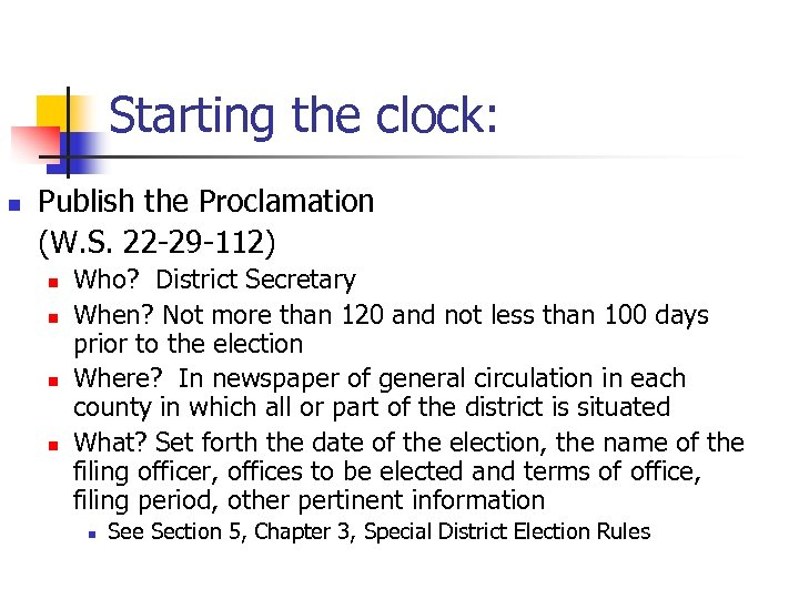Starting the clock: n Publish the Proclamation (W. S. 22 -29 -112) n n