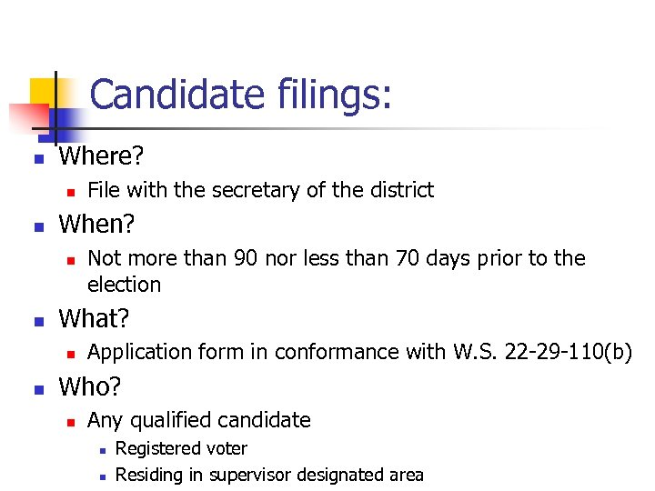 Candidate filings: n Where? n n When? n n Not more than 90 nor