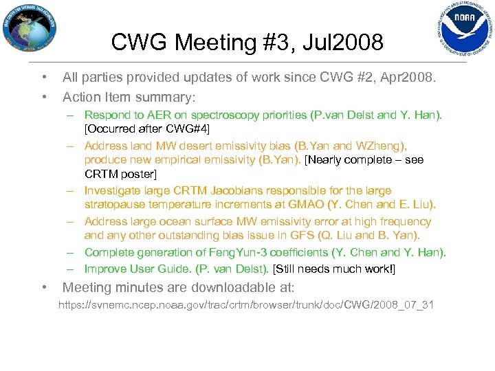CWG Meeting #3, Jul 2008 • • All parties provided updates of work since