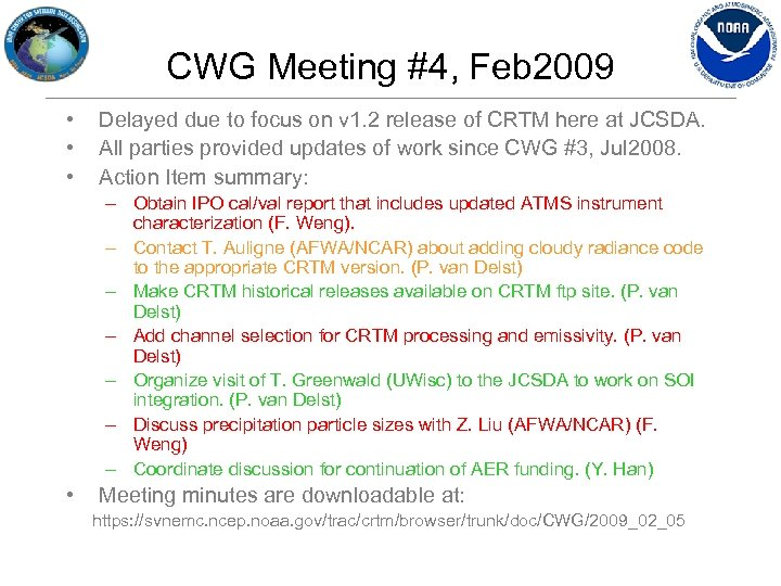 CWG Meeting #4, Feb 2009 • • • Delayed due to focus on v