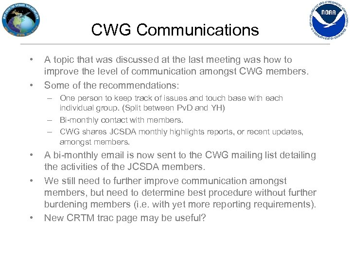 CWG Communications • • A topic that was discussed at the last meeting was