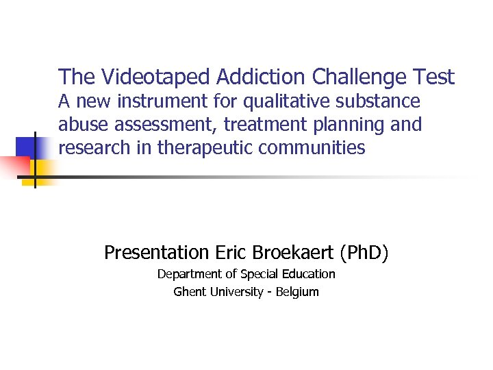 The Videotaped Addiction Challenge Test A new instrument for qualitative substance abuse assessment, treatment