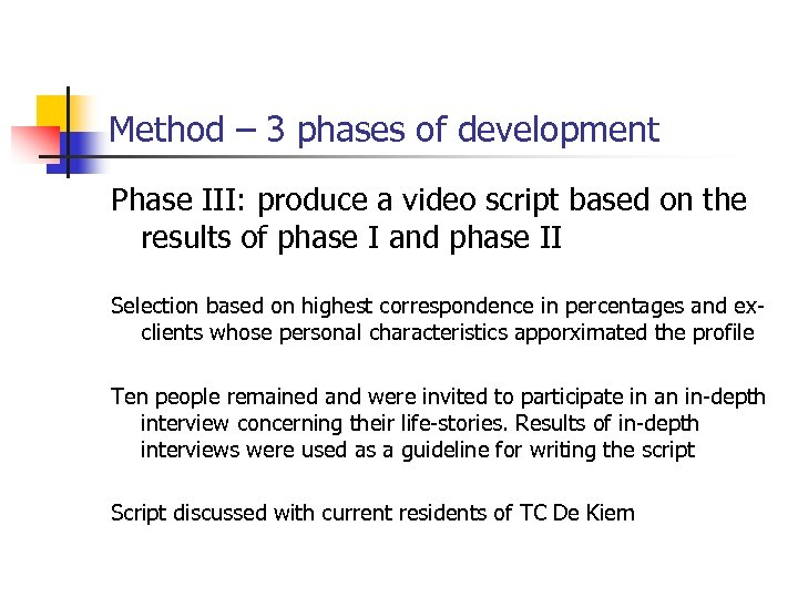 Method – 3 phases of development Phase III: produce a video script based on
