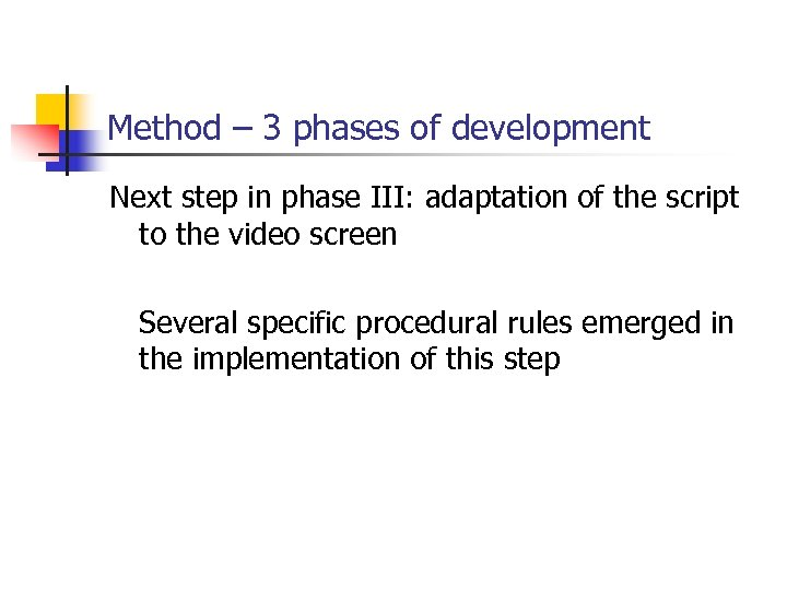 Method – 3 phases of development Next step in phase III: adaptation of the