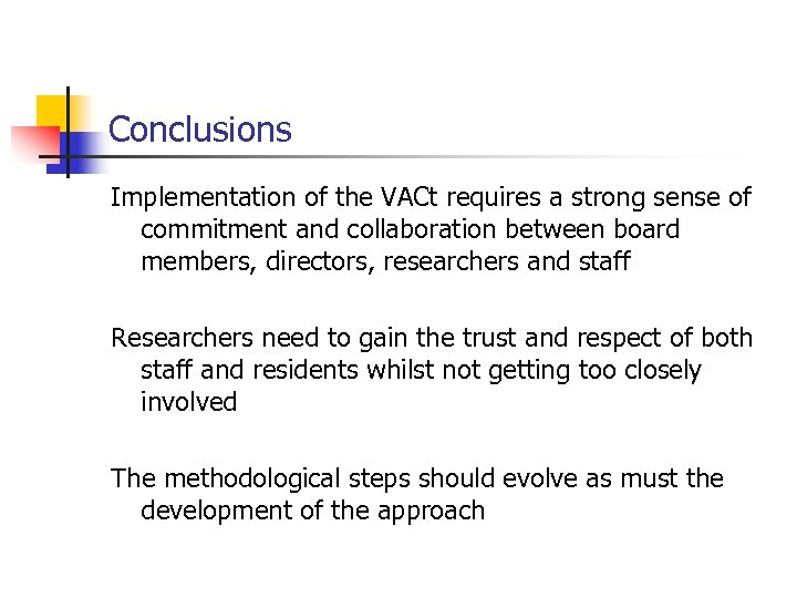 Conclusions Implementation of the VACt requires a strong sense of commitment and collaboration between