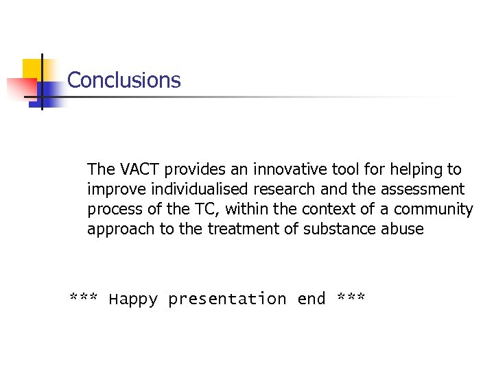 Conclusions The VACT provides an innovative tool for helping to improve individualised research and