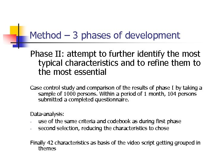 Method – 3 phases of development Phase II: attempt to further identify the most