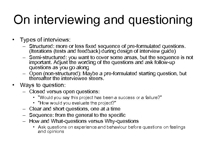 On interviewing and questioning • Types of interviews: – Structured: more or less fixed