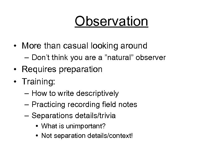 """Observation • More than casual looking around – Don't think you are a """"natural"""""""
