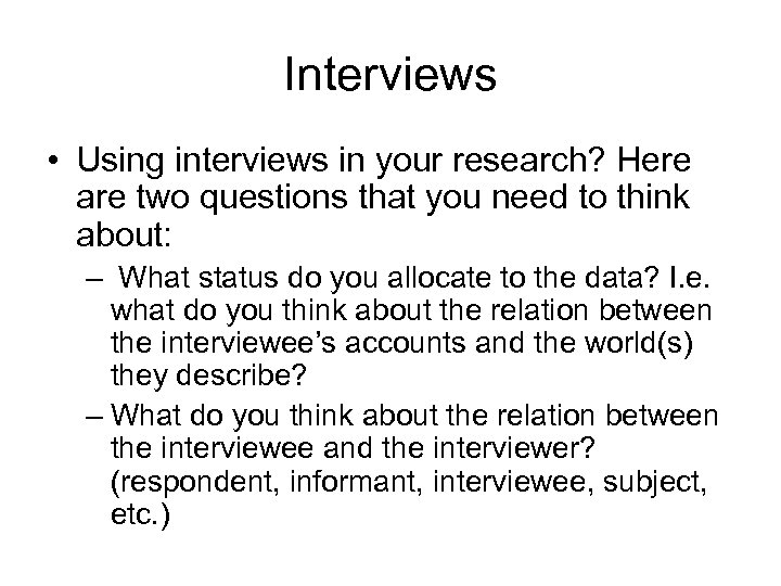 Interviews • Using interviews in your research? Here are two questions that you need