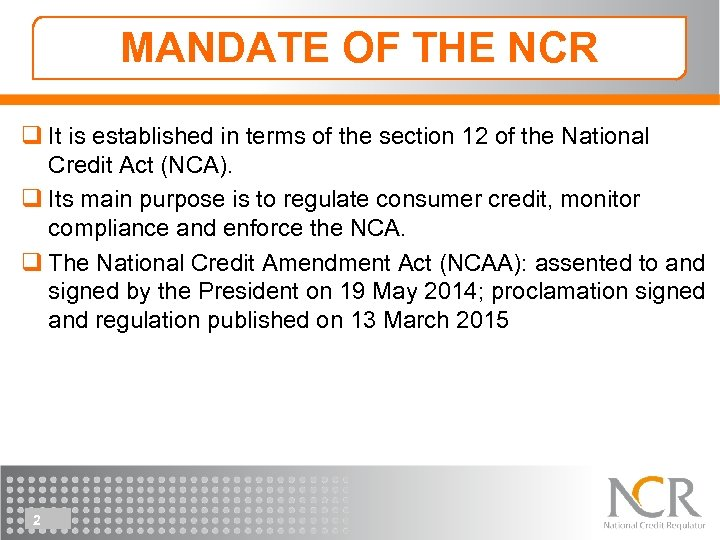 MANDATE OF THE NCR q It is established in terms of the section 12
