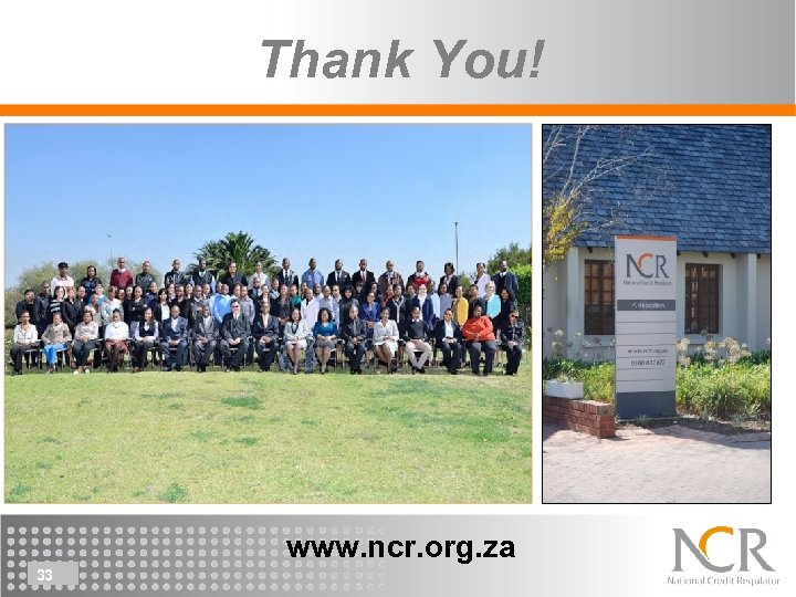 Thank You! www. ncr. org. za 33