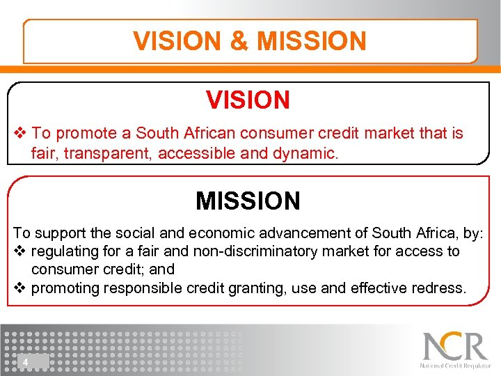 VISION & MISSION VISION v To promote a South African consumer credit market that