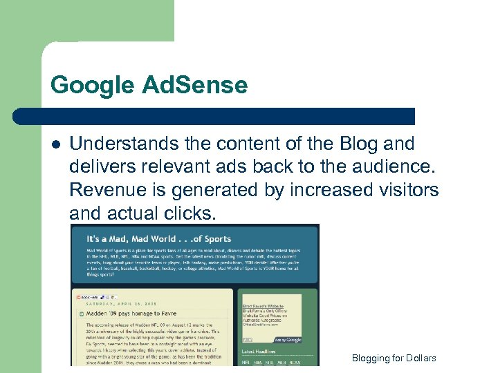 Google Ad. Sense l Understands the content of the Blog and delivers relevant ads
