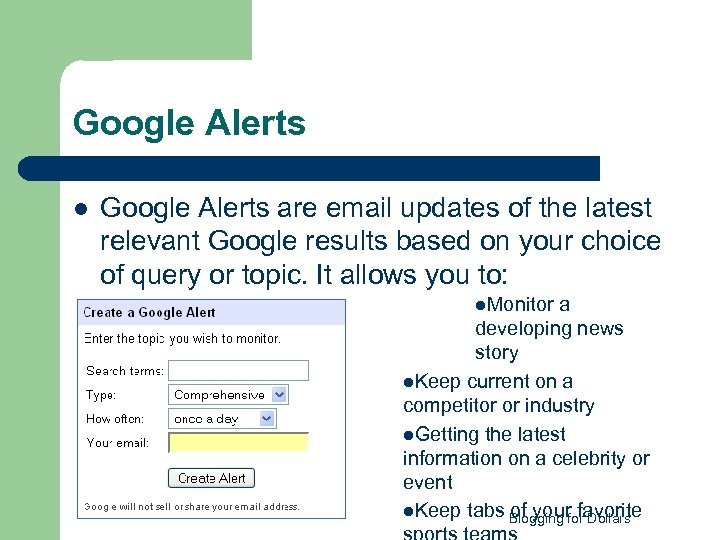 Google Alerts l Google Alerts are email updates of the latest relevant Google results