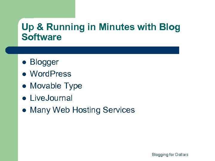 Up & Running in Minutes with Blog Software l l l Blogger Word. Press