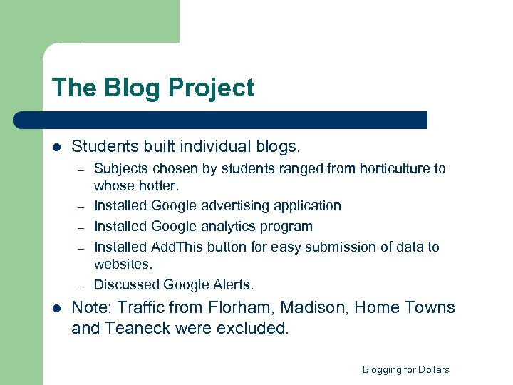 The Blog Project l Students built individual blogs. – – – l Subjects chosen