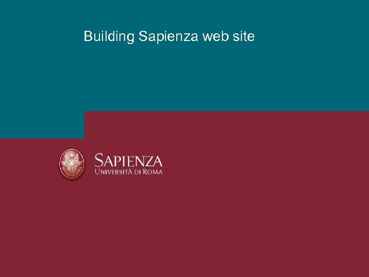 Building Sapienza web site Building new Sapienza web site April 12 2011 Pagina