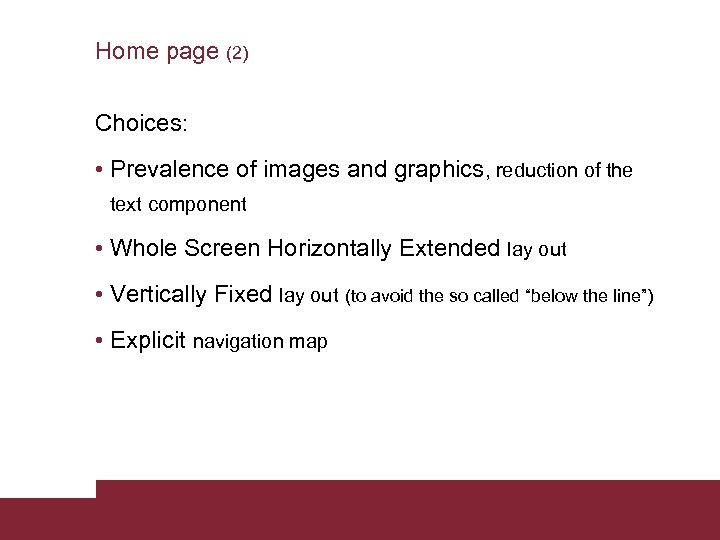 Home page (2) Choices: • Prevalence of images and graphics, reduction of the text