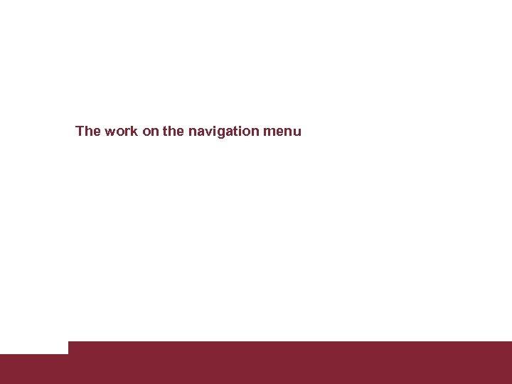 The work on the navigation menu Building new Sapienza web site April 12 2011